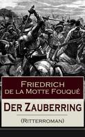 Friedrich de la Motte Fouqué: Der Zauberring (Ritterroman)