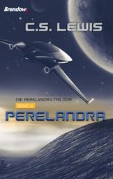 Perelandra - Die Perelandra-Trilogie, Band 2