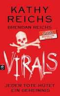 Kathy Reichs: VIRALS - Jeder Tote hütet ein Geheimnis ★★★★