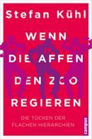 Stefan Kühl: Wenn die Affen den Zoo regieren