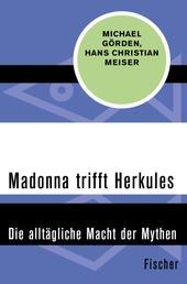 Madonna trifft Herkules - Die alltägliche Macht der Mythen