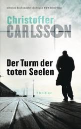 Der Turm der toten Seelen - Thriller Bd.1