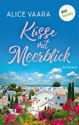 Küsse mit Meerblick - Roman