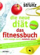 Ulrich Strunz: Die neue Diät – Das Fitnessbuch ★★★★