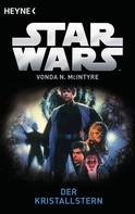 Vonda N. McIntyre: Star Wars™: Der Kristallstern