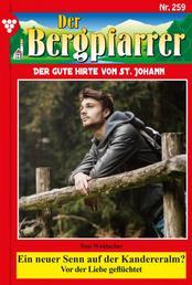 Der Bergpfarrer 259 – Heimatroman - Ein neuer Senn auf der Kandereralm?