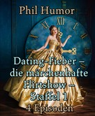 Phil Humor: Dating-Fieber – die märchenhafte Flirtshow – Staffel 1 ★★★