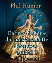 Dating-Fieber – die märchenhafte Flirtshow – Staffel 1 - 4 Episoden