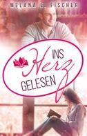 Melana E. Fischer: Ins Herz gelesen
