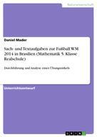 Daniel Mader: Sach- und Textaufgaben zur Fußball WM 2014 in Brasilien (Mathematik 5. Klasse Realschule)