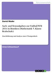Sach- und Textaufgaben zur Fußball WM 2014 in Brasilien (Mathematik 5. Klasse Realschule) - Durchführung und Analyse eines Übungszirkels