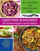 Dr. Laura Kelly: Gesunde Knochen: Ein Ernährungsplan und Kochbuch