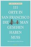 Floriana Petersen: 111 Orte in San Francisco, die man gesehen haben muss ★★★★