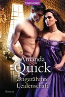 Amanda Quick: Ungezähmte Leidenschaft ★★★★