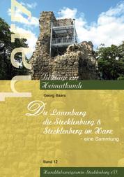 Die Lauenburg, die Stecklenburg und Stecklenberg im Harz - Eine Sammlung
