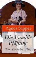 Agnes Sapper: Die Familie Pfäffling (Ein Kinderklassiker)