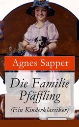 Die Familie Pfäffling (Ein Kinderklassiker)