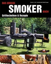 Das große Smoker-Buch - Grilltechniken & Rezepte