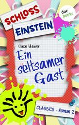 Schloss Einstein - Band 2: Ein seltsamer Gast - Roman