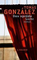 Tomás González: Das spröde Licht ★★★★★
