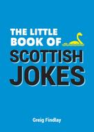 Greig Findlay: The Little Book of Scottish Jokes ★★★★★