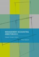 Werner Seebacher: Management Accounting. Arbeitsbuch 2