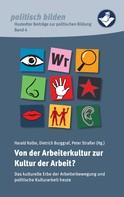 Kolbe Harald: Von der Arbeiterkultur zur Kultur der Arbeit?