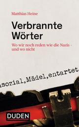 Verbrannte Wörter - Wo wir noch reden wie die Nazis - und wo nicht
