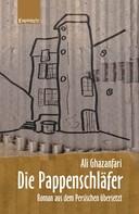 Ali Ghazanfari: Die Pappenschläfer. Roman aus dem Persischen übersetzt ★★★★