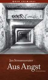 Aus Angst - Kriminalroman