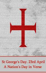 St. Georges Day. 23rd April - A Nation's Day in Verse