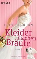 Lucy Hepburn: Kleider machen Bräute ★★★★