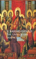 S. Baring-Gould: The Lives of the Saints III