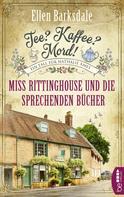 Ellen Barksdale: Tee? Kaffee? Mord! Miss Rittinghouse und die sprechenden Bücher ★★★★