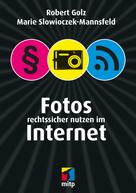 Robert Golz: Fotos rechtssicher nutzen im Internet