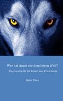 Malte Tibes: Wer hat Angst vor dem bösen Wolf?