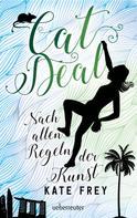 Kate Frey: Cat Deal - Nach allen Regeln der Kunst (Bd. 2) ★★★★★