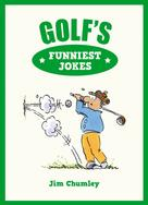 Jim Chumley: Golf's Funniest Jokes