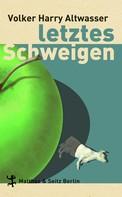Volker Harry Altwasser: Letztes Schweigen ★★★★
