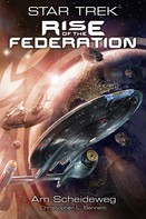 Christopher L. Bennett: Star Trek - Rise of the Federation 1: Am Scheideweg ★★★★★