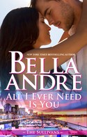 Bella Andre: All I Ever Need Is You (Seattle Sullivans 5) ★★★★