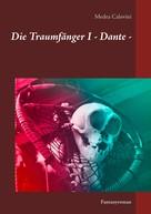Medea Calovini: Die Traumfänger I - Dante -