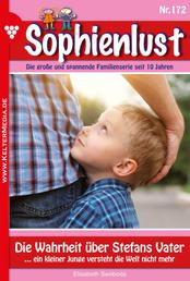 Sophienlust 172 – Familienroman - Die Wahrheit über Stefans Vater