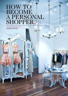 Angela Stone: How to Become a Personal Shopper