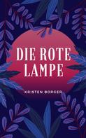 Kristen Borger: Die rote Lampe
