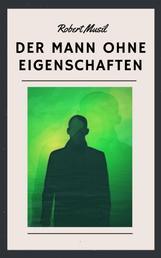 Der Mann ohne Eigenschaften - Roman der Donaumonarchie