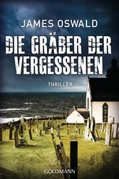 Die Gräber der Vergessenen - Thriller - Inspector McLean 4