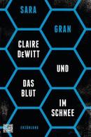 Sara Gran: Claire DeWitt & Das Blut im Schnee