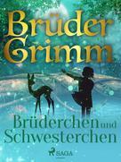 Brüder Grimm: Brüderchen und Schwesterchen ★★★★