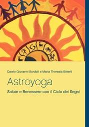Astroyoga - Salute e Benessere con il Ciclo dei Segni Zodiacali